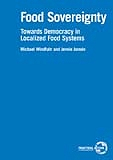 BUY ONLINE: Food Sovereignty: towards democracy in localized food systems. Michael Windfuhr and Jennie Jonsen, FIAN